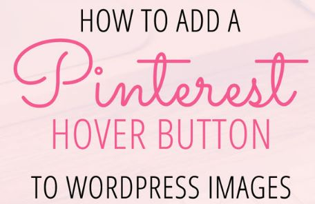 How To Add Pinterest Button on your WordPress Site/Blog