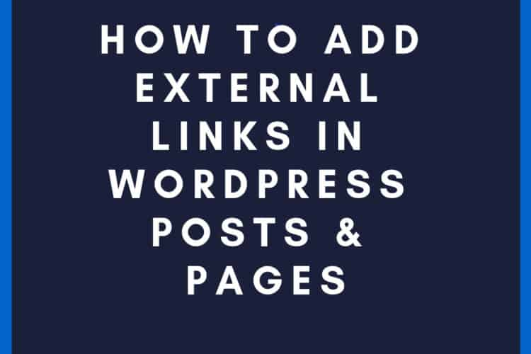 HOW TO ADD EXTERNAL LINKS IN WORDPRESS POSTS AND PAGES