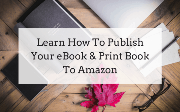 How To Publish A Perfect Ebook On Amazon