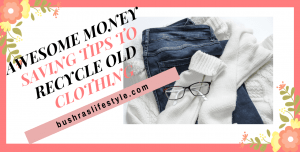 best ways to recycle old clothing