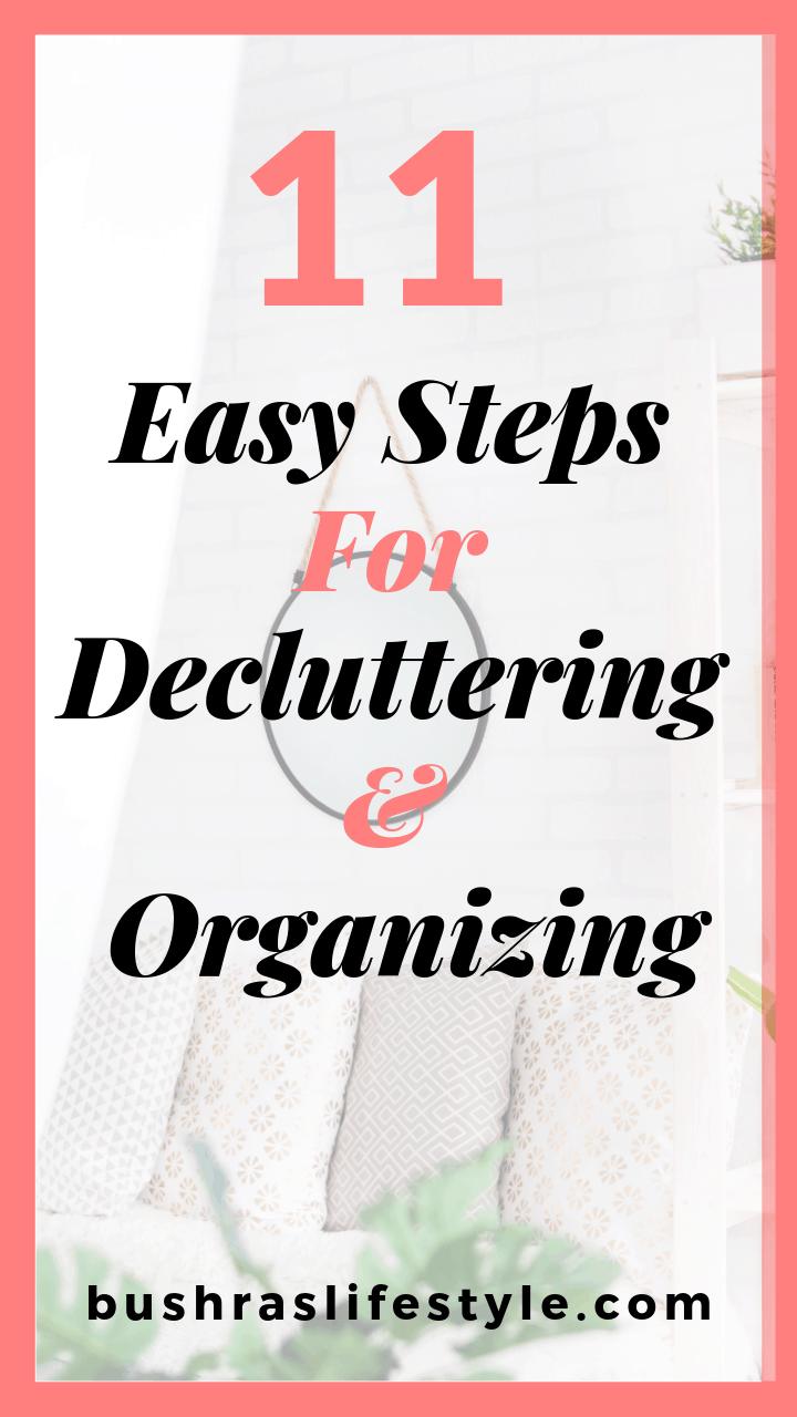 11 easy steps for decluttering and organizing.