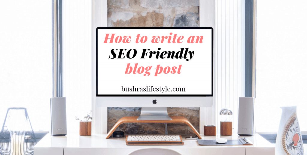 how to write a seo friendly blog post