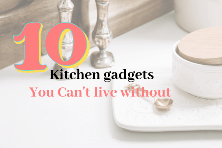 The 10 Best Kitchen Gadgets You Can't Live Without
